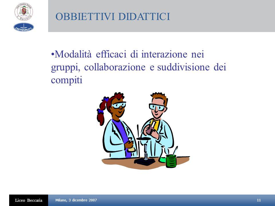 OBBIETTIVI DIDATTICI Modalità efficaci di interazione nei gruppi, collaborazione e suddivisione dei compiti.