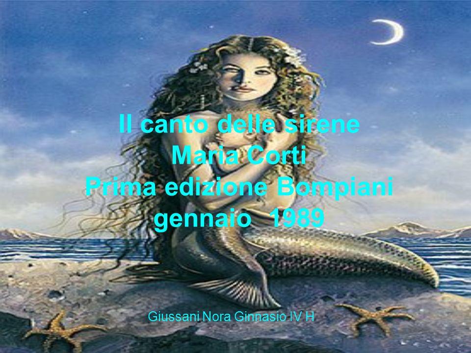 Il canto delle sirene Maria Corti Prima edizione Bompiani gennaio 1989