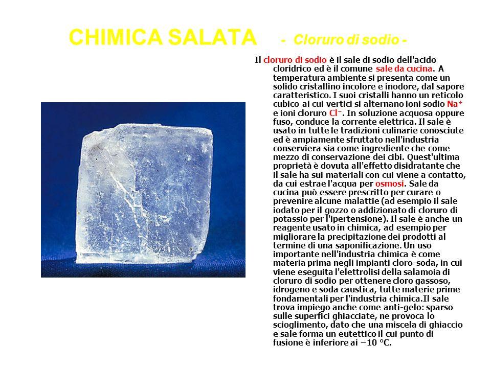 CHIMICA SALATA - Cloruro di sodio -
