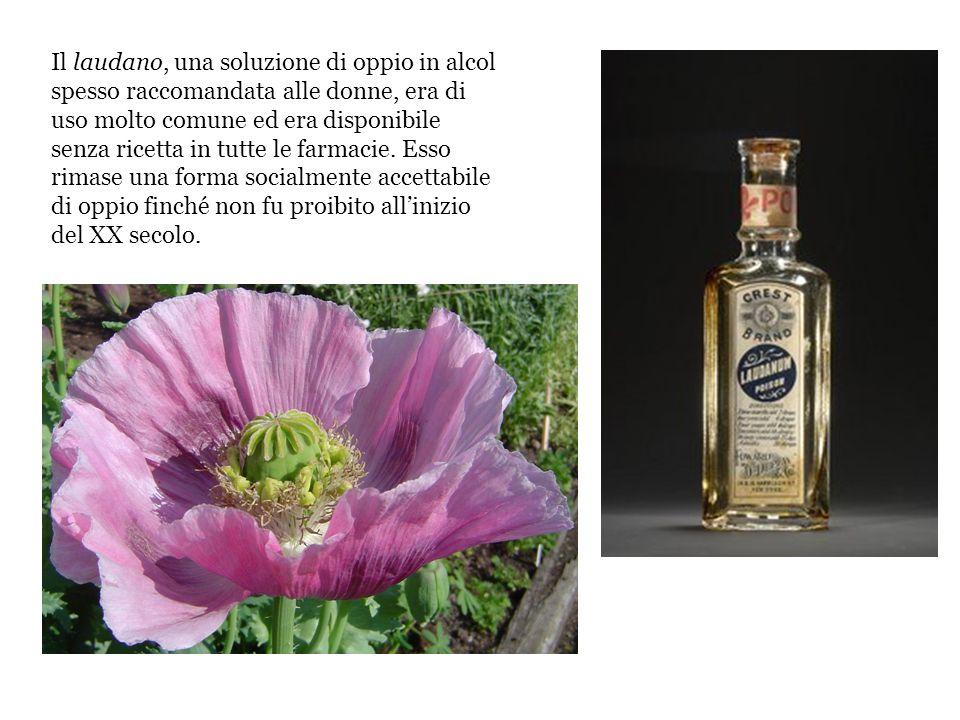 Il laudano, una soluzione di oppio in alcol spesso raccomandata alle donne, era di uso molto comune ed era disponibile senza ricetta in tutte le farmacie.