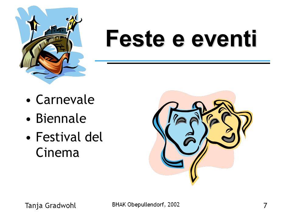 Feste e eventi Carnevale Biennale Festival del Cinema Tanja Gradwohl