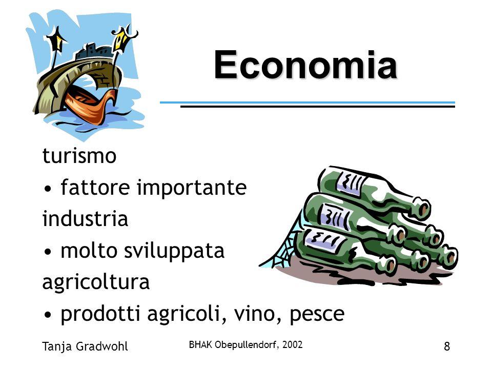 Economia turismo fattore importante industria molto sviluppata