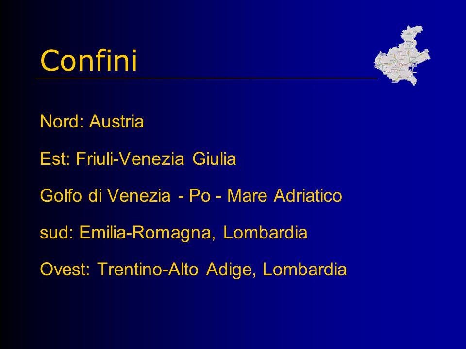 Confini Nord: Austria Est: Friuli-Venezia Giulia