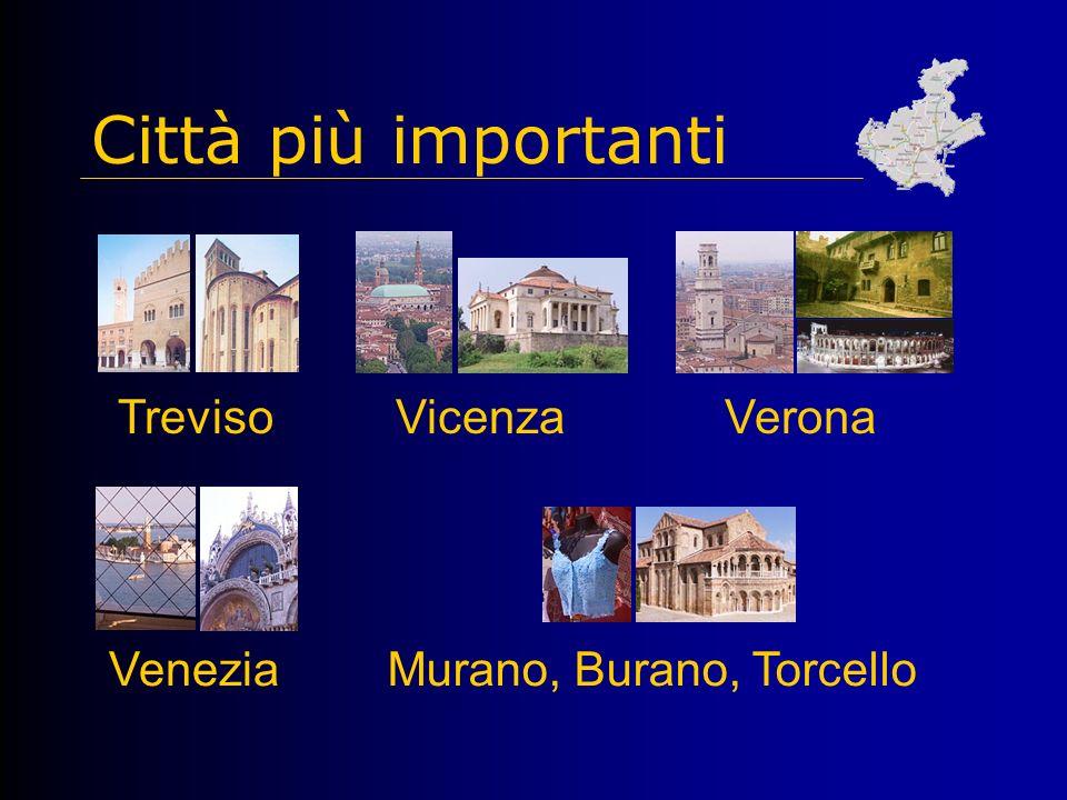 Città più importanti Treviso Vicenza Verona Venezia