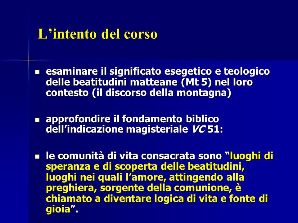 L'intento del corso esaminare il significato esegetico e teologico delle beatitudini matteane (Mt 5) nel loro contesto (il discorso della montagna)