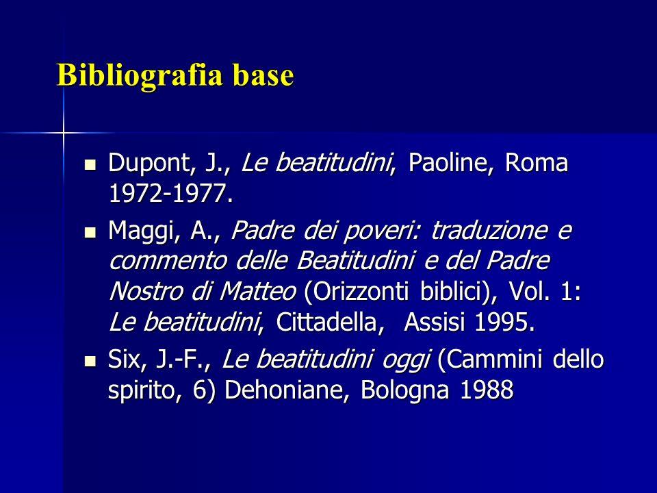 Bibliografia base Dupont, J., Le beatitudini, Paoline, Roma 1972-1977.