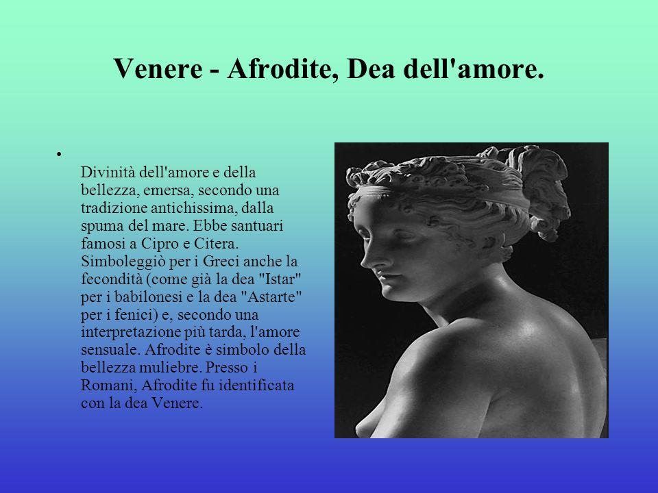 Venere - Afrodite, Dea dell amore.