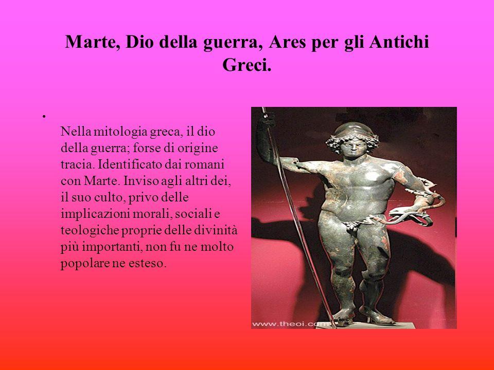 Marte, Dio della guerra, Ares per gli Antichi Greci.