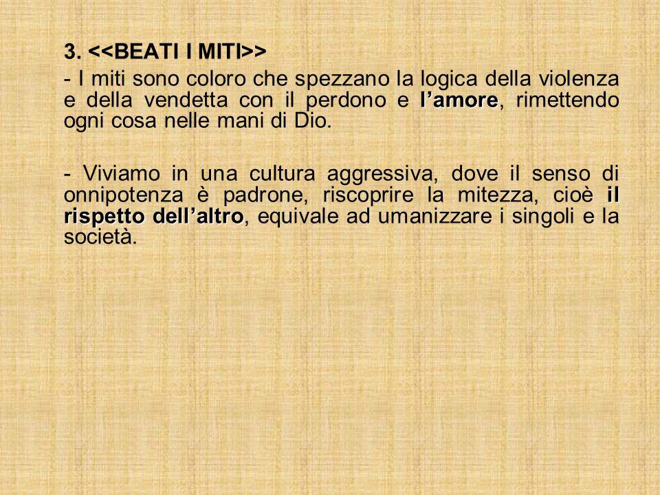 3. <<BEATI I MITI>>