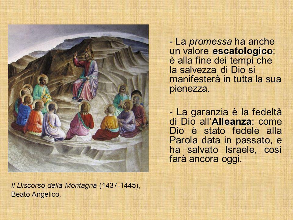 - La promessa ha anche un valore escatologico: è alla fine dei tempi che la salvezza di Dio si manifesterà in tutta la sua pienezza.