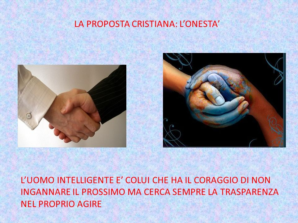 LA PROPOSTA CRISTIANA: L'ONESTA'