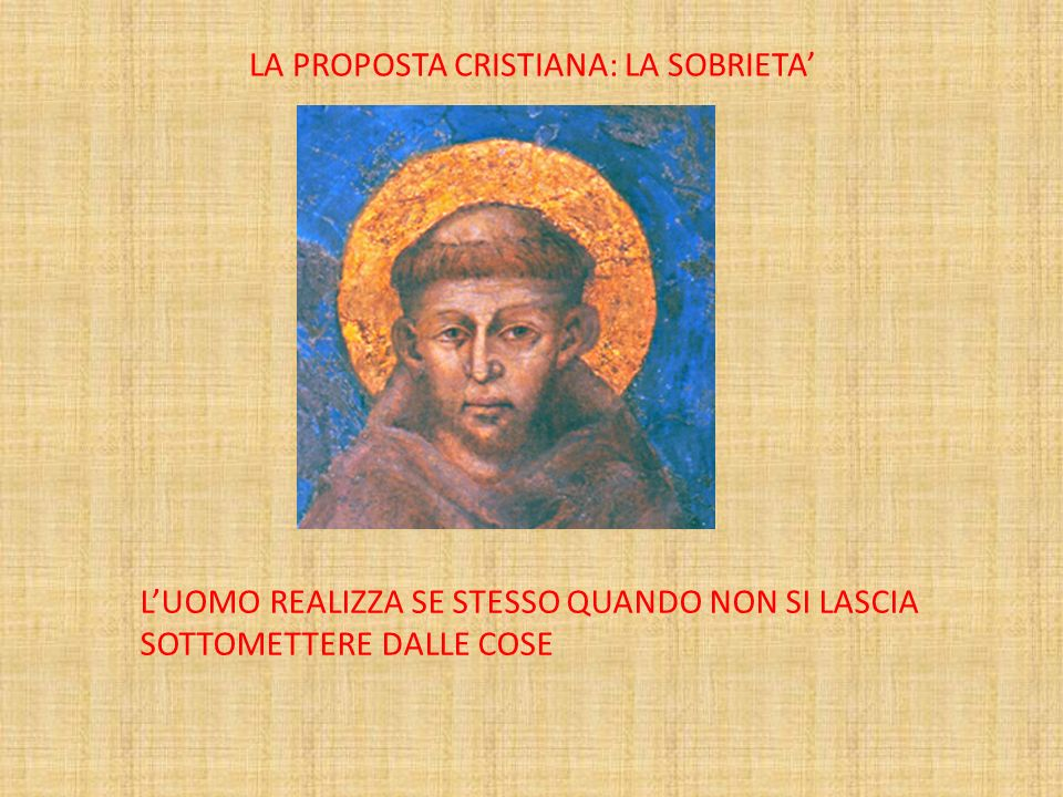 LA PROPOSTA CRISTIANA: LA SOBRIETA'
