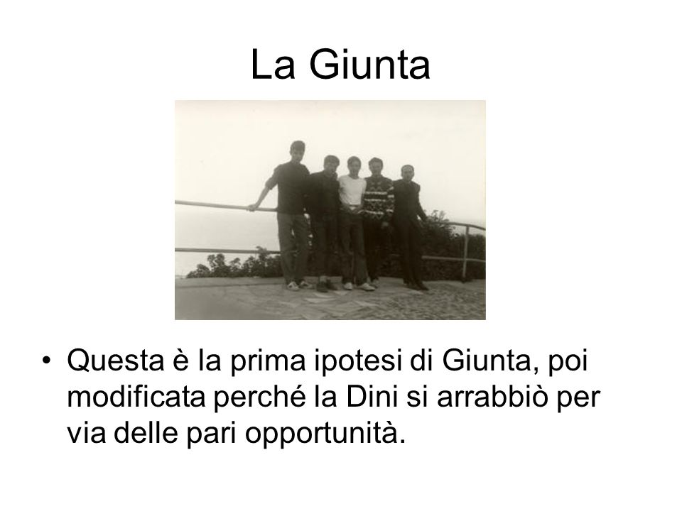 La GiuntaQuesta è la prima ipotesi di Giunta, poi modificata perché la Dini si arrabbiò per via delle pari opportunità.