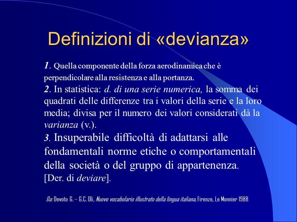 Definizioni di «devianza»