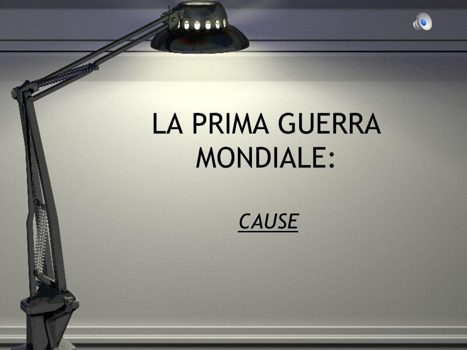 LA PRIMA GUERRA MONDIALE: