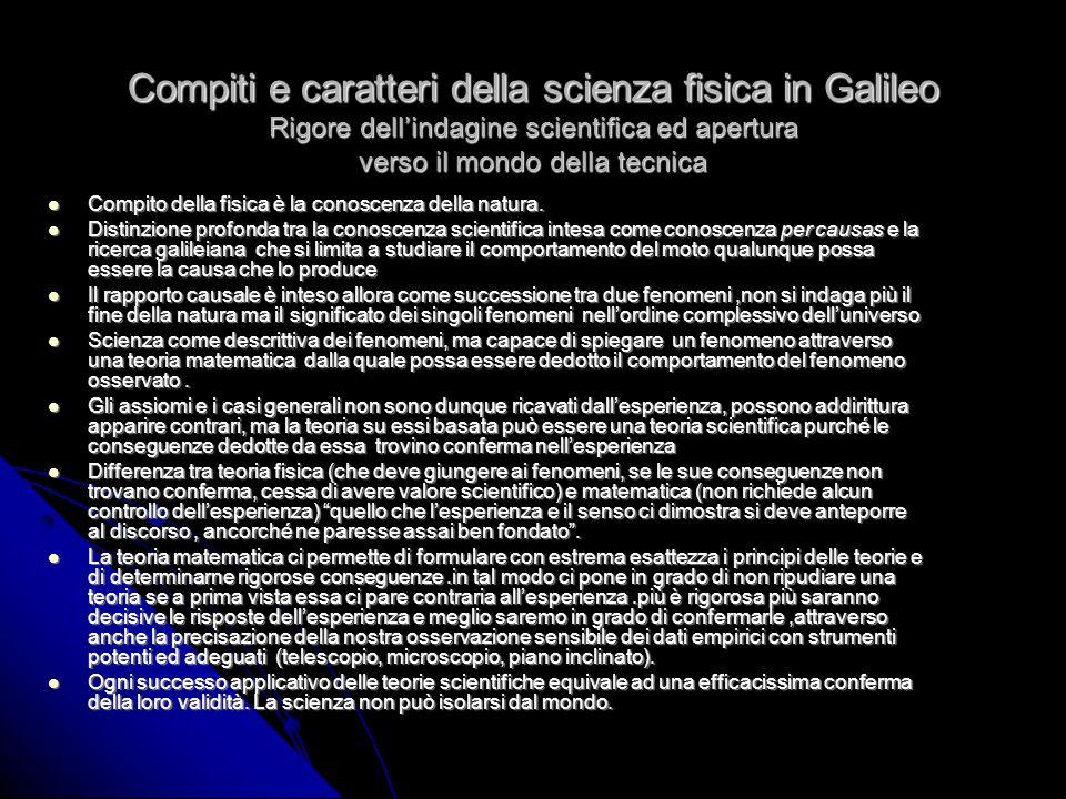Compiti e caratteri della scienza fisica in Galileo Rigore dell'indagine scientifica ed apertura verso il mondo della tecnica