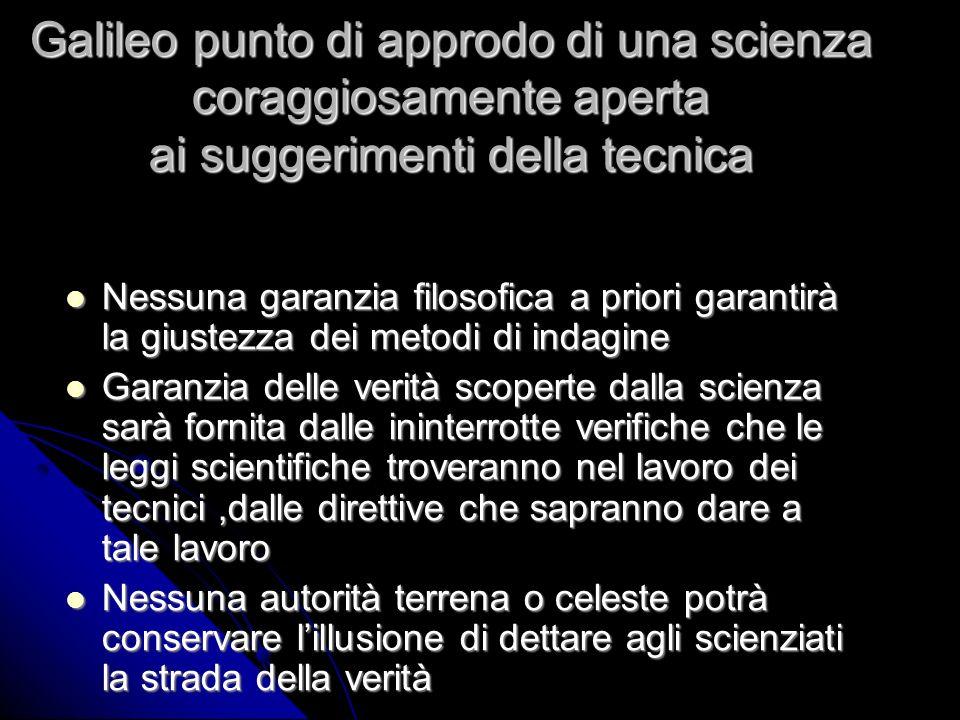 Galileo punto di approdo di una scienza coraggiosamente aperta ai suggerimenti della tecnica