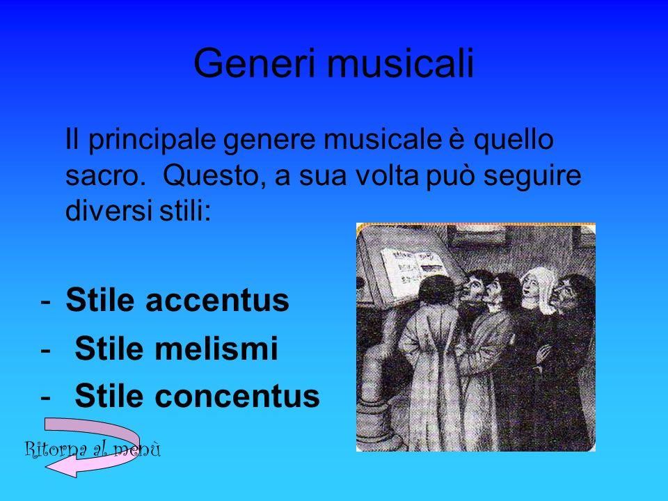 Generi musicali Stile accentus Stile melismi Stile concentus