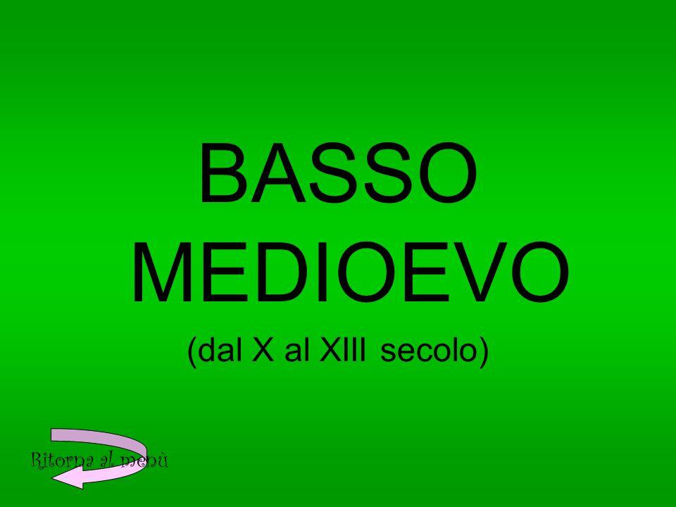 BASSO MEDIOEVO (dal X al XIII secolo) Ritorna al menù