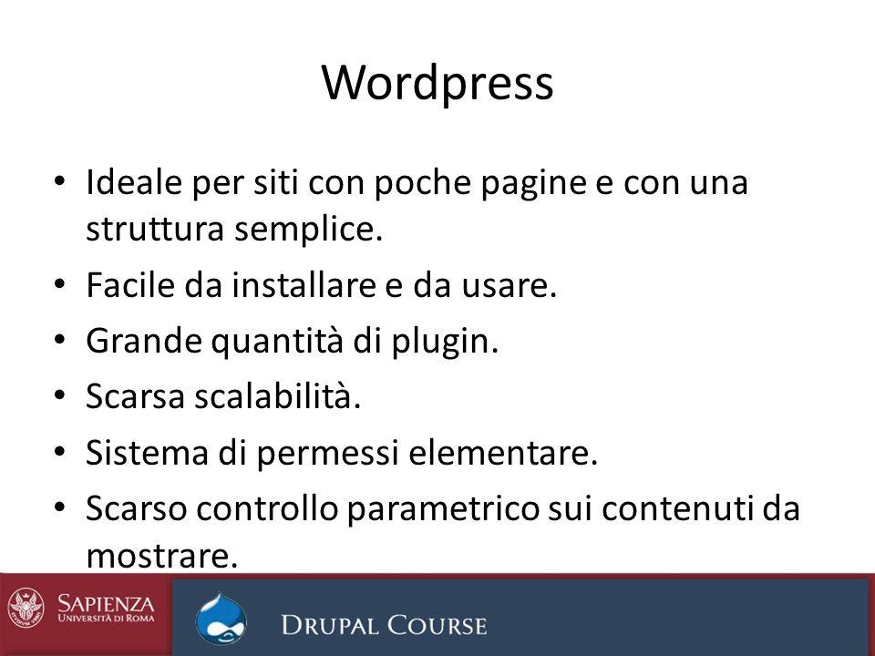 Wordpress Ideale per siti con poche pagine e con una struttura semplice. Facile da installare e da usare.