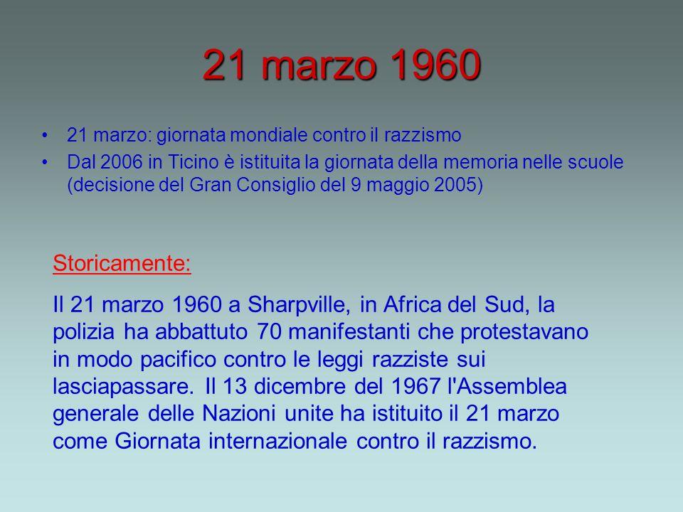 21 marzo 1960 21 marzo: giornata mondiale contro il razzismo.