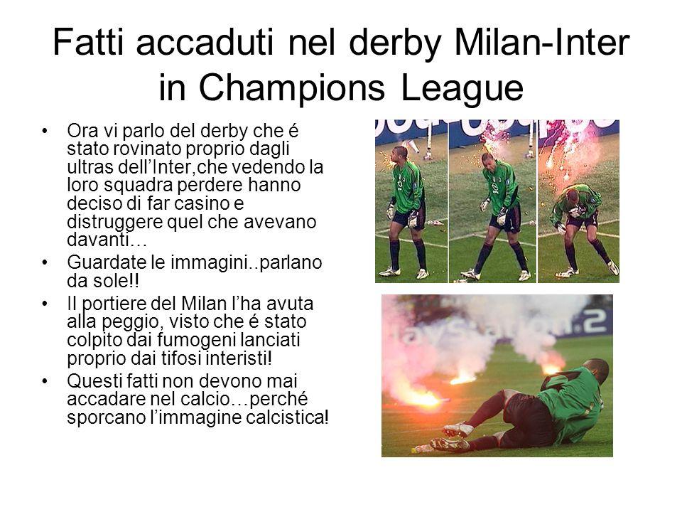 Fatti accaduti nel derby Milan-Inter in Champions League