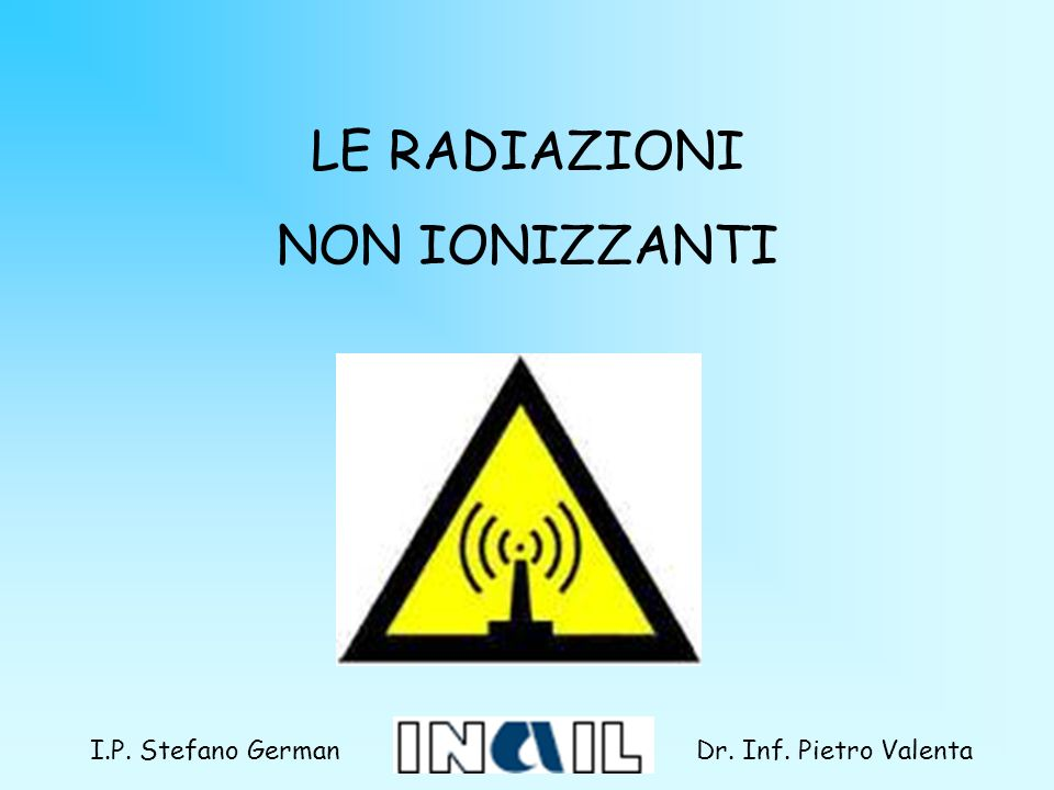 LE RADIAZIONI NON IONIZZANTI I.P. Stefano German