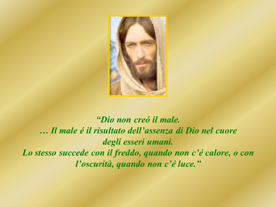 … Il male é il risultato dell'assenza di Dio nel cuore