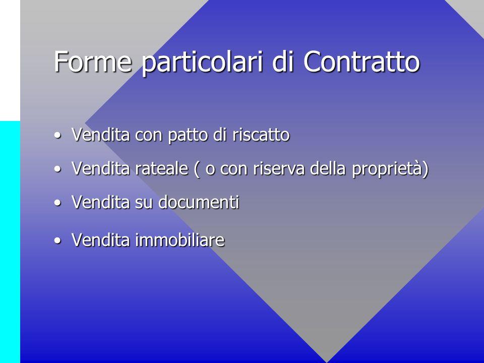 Forme particolari di Contratto