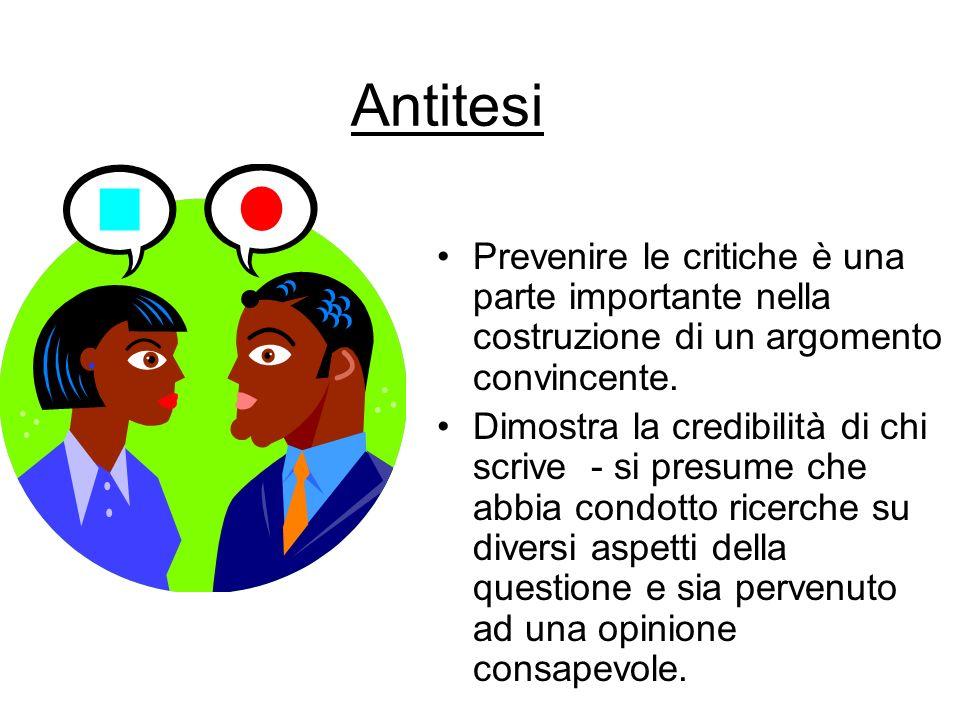 Antitesi Prevenire le critiche è una parte importante nella costruzione di un argomento convincente.