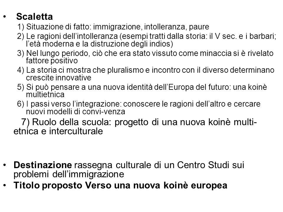 Titolo proposto Verso una nuova koinè europea