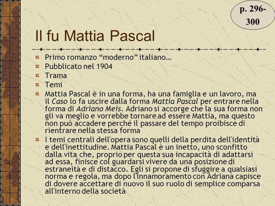 Il fu Mattia Pascal p. 296- 300 Primo romanzo moderno italiano…