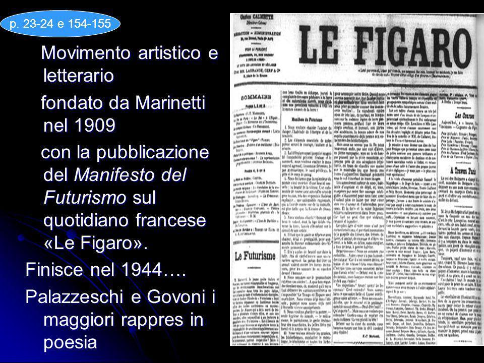 Movimento artistico e letterario fondato da Marinetti nel 1909
