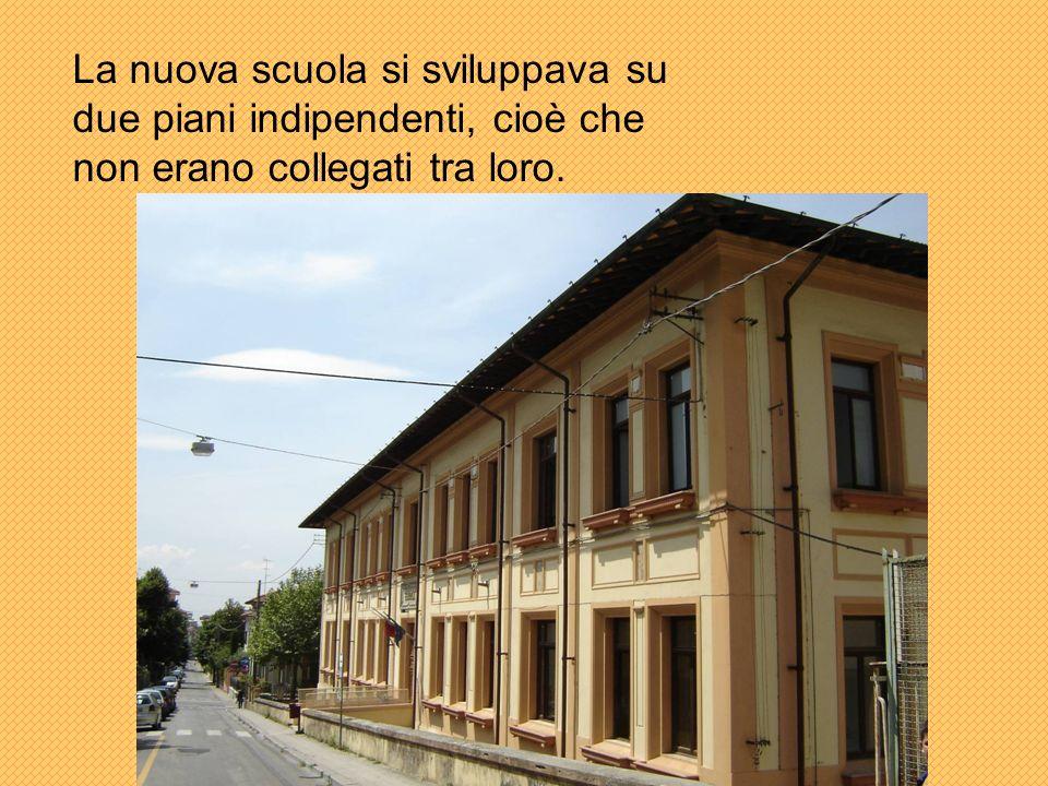 La nuova scuola si sviluppava su due piani indipendenti, cioè che non erano collegati tra loro.