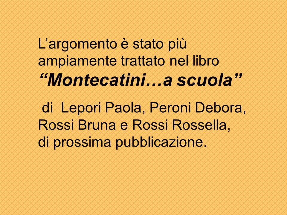 L'argomento è stato più ampiamente trattato nel libro Montecatini…a scuola