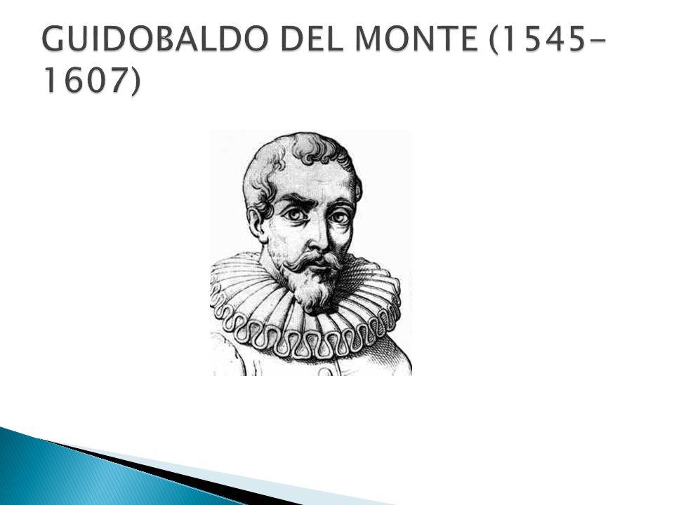 GUIDOBALDO DEL MONTE (1545-1607)