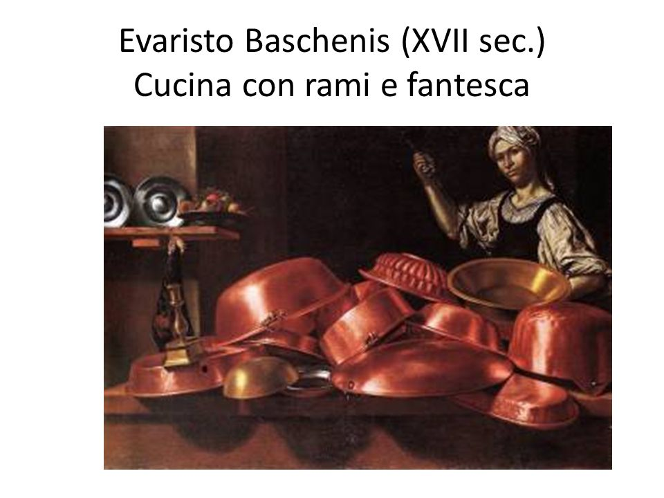 Evaristo Baschenis (XVII sec.) Cucina con rami e fantesca