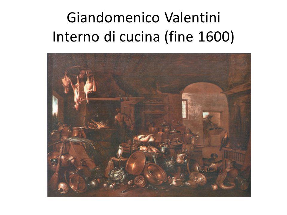 Giandomenico Valentini Interno di cucina (fine 1600)