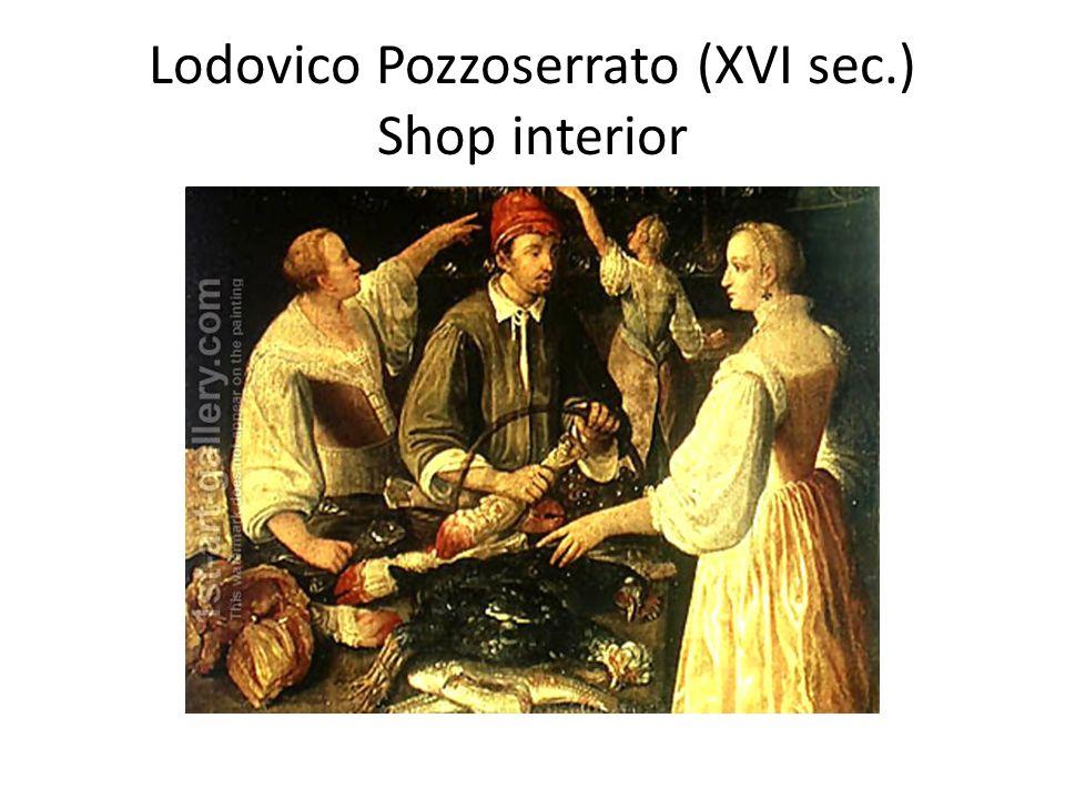 Lodovico Pozzoserrato (XVI sec.) Shop interior