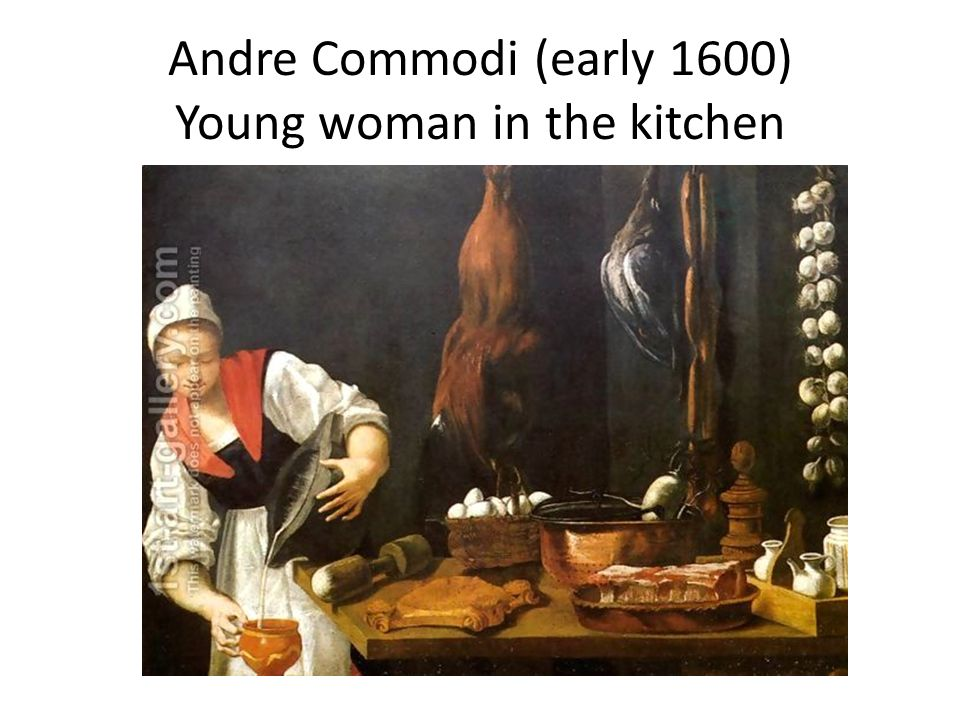Andre Commodi (early 1600) Young woman in the kitchen