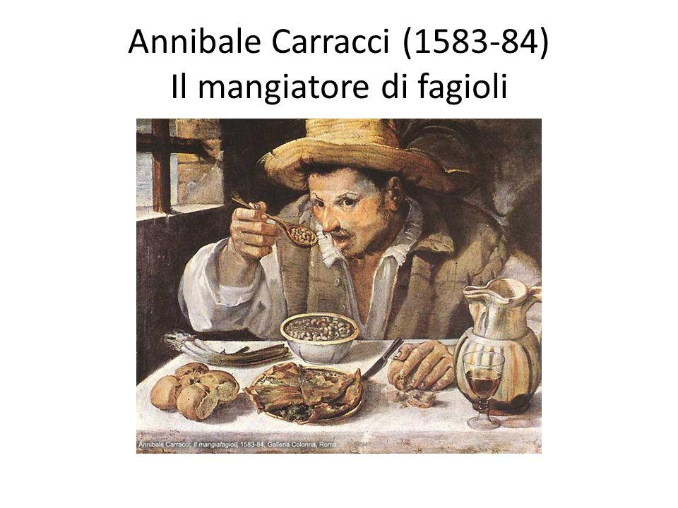 Annibale Carracci (1583-84) Il mangiatore di fagioli