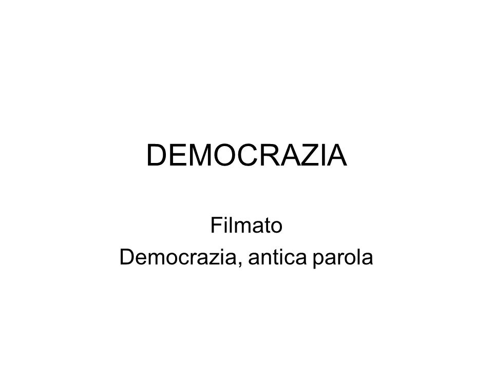 Filmato Democrazia, antica parola