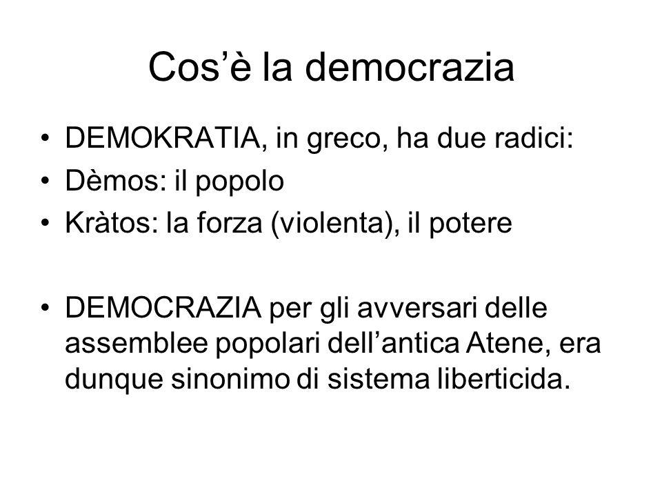 Cos'è la democrazia DEMOKRATIA, in greco, ha due radici: