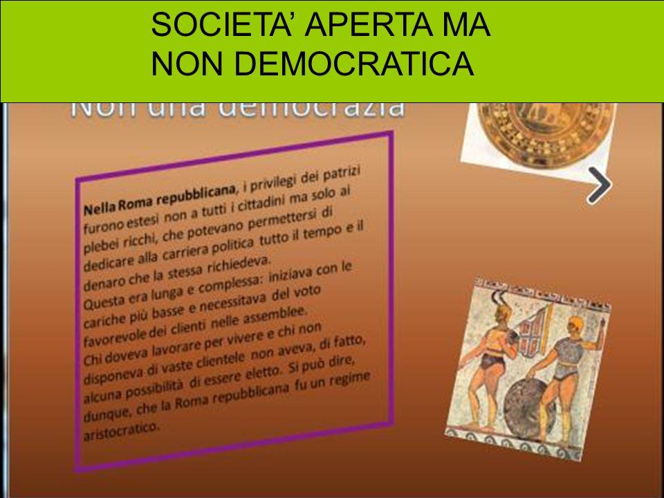 SOCIETA' APERTA MA NON DEMOCRATICA