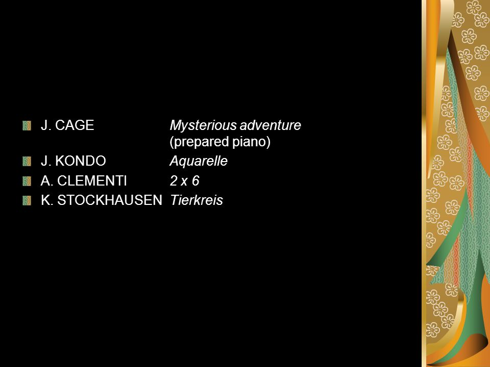 J. CAGE Mysterious adventure (prepared piano)