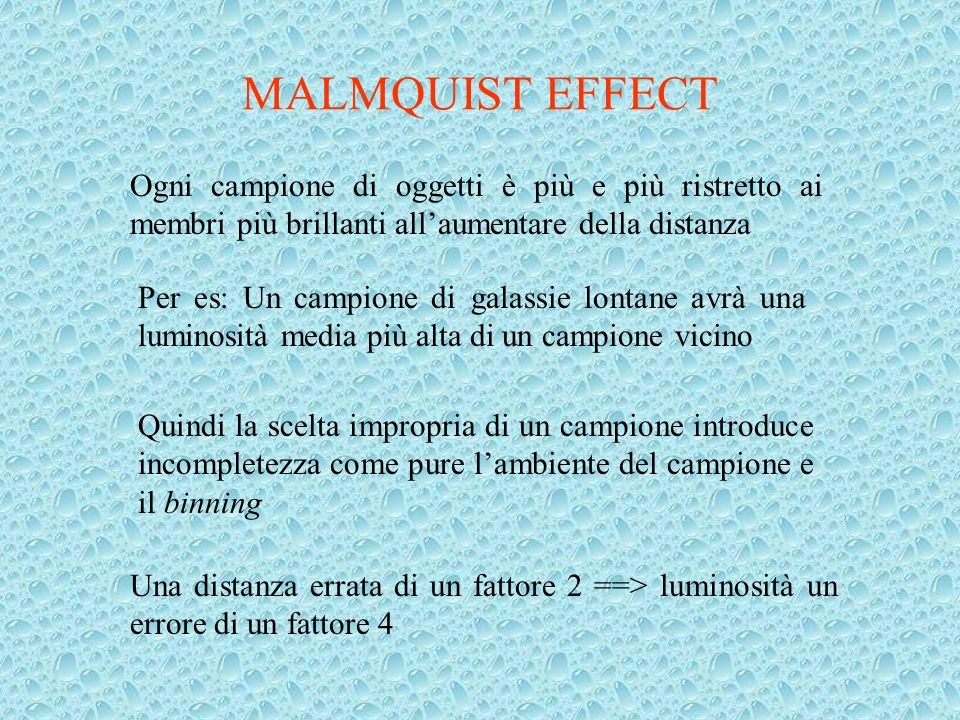 MALMQUIST EFFECT Ogni campione di oggetti è più e più ristretto ai membri più brillanti all'aumentare della distanza.