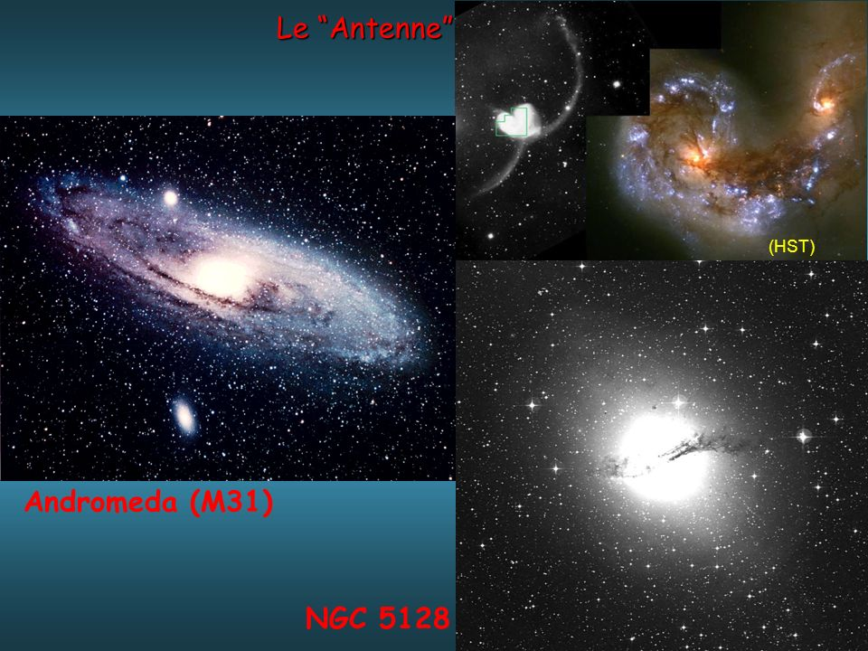 Le Antenne (HST) Andromeda (M31) NGC 5128