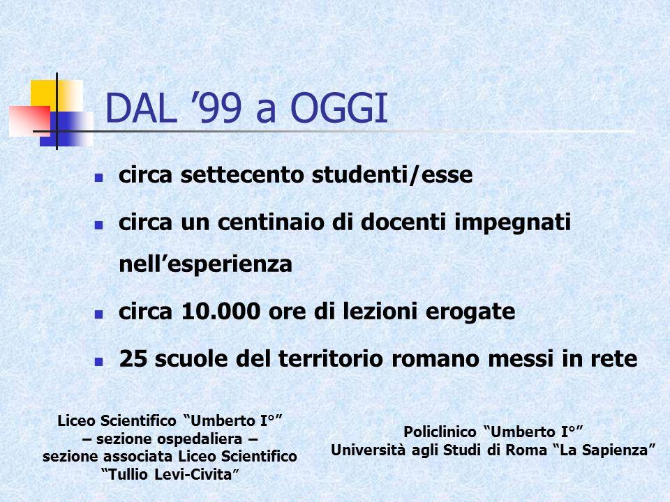 DAL '99 a OGGI circa settecento studenti/esse