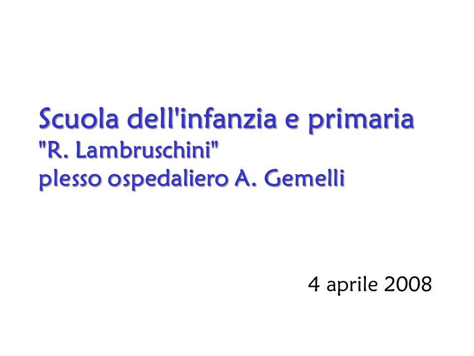 Scuola dell infanzia e primaria R. Lambruschini plesso ospedaliero A
