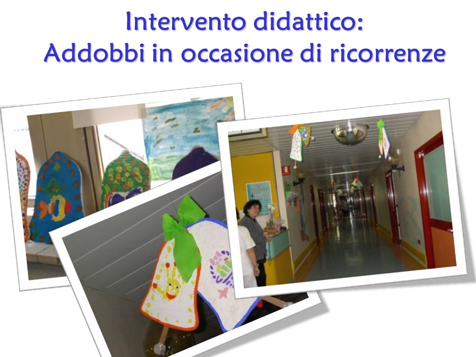 Intervento didattico: Addobbi in occasione di ricorrenze